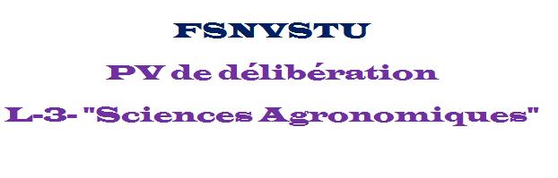 """PV de délibérations 3ème Année Licence """"Sciences Agronomiques"""""""